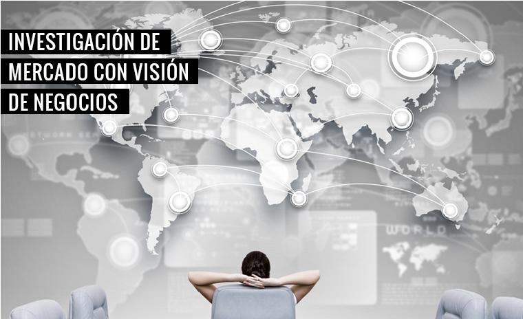 Investigación de Mercado con visión de Negocio